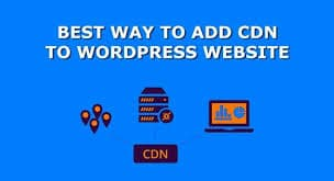 How To Add a CDN to WordPress Website